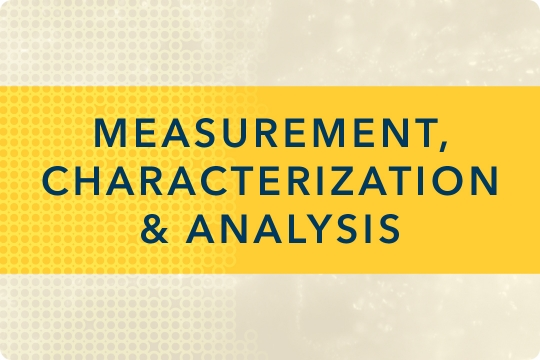 Measurement, Characterization and Analysis